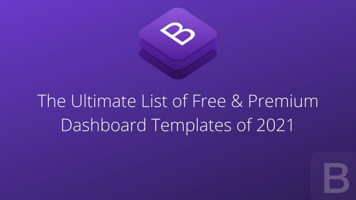 The Ultimate List of Free & Premium Dashboard Templates of 2021